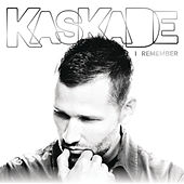 I Remember by Kaskade