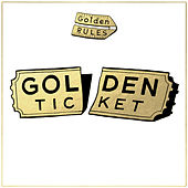 Golden Ticket by Golden Rules