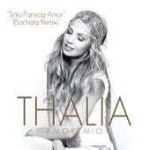 Sólo Parecía Amor (Bachata Remix) by Thalía