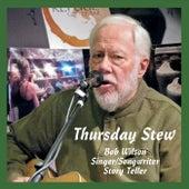 Thursday Stew by Bob Wilson