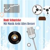Mit musik geht alles besser de Rudi Schuricke