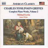 Complete Piano Music Vol. 2 by Charles Tomlinson Griffes