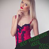 Deep Progressive House 2015 de Various Artists