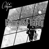 Avant de t'en aller de Francoise Hardy