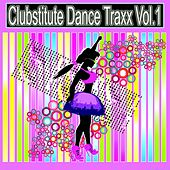 Clubstitute Dance Traxx, Vol. 1 (Best of Pumpin' Dance Moves) by Various Artists