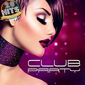 Club Party (20 Hits Compilation 2015) by Various Artists
