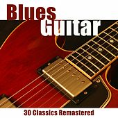 Blues Guitar (30 Classics Remastered) von Various Artists