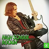 High School Rockin', Vol. 3 by Various Artists