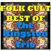 Folk Cult: Best Of The Kingston Trio de The Kingston Trio
