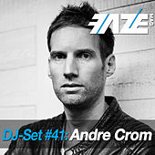 Faze DJ Set #41: Andre Crom by Various Artists