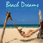 Beach Dreams and Chillout Sound by Various Artists