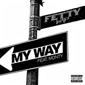 My Way (feat. Monty) de Fetty Wap
