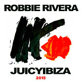Juicy Ibiza 2015 by Various Artists