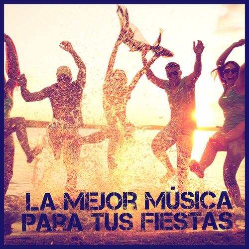 La Mejor Música para Tus Fiestas by Various Artists