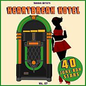 Heartbreak Hotel, Vol. 07 (40 Juke Box Stars) de Various Artists