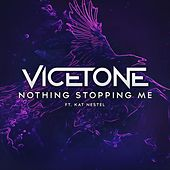 Nothing Stopping Me (feat. Kat Nestel) by Vicetone
