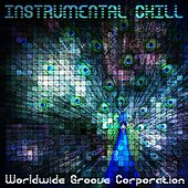 Instrumental Chill by Worldwide Groove Corporation