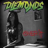 Over It by Diemonds