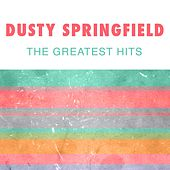 The Greatest Hits by Dusty Springfield