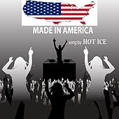 Made in America by Hot Ice