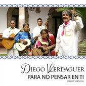 Para No Pensar En Ti (Radio Version) by Diego Verdaguer