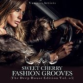 Sweet Cherry Fashion Grooves (The Deep House Edition), Vol. 5 de Various Artists