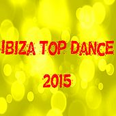 Ibiza Top Dance 2015 (50 Top Songs Selection for DJ Moving People Edm Party Music) by Various Artists