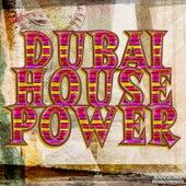 Dubai House Power by Various Artists