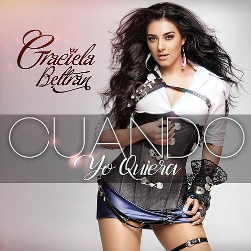 Cuando Yo Quiera by Graciela Beltrán