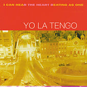 I Can Hear the Heart Beating As One by Yo La Tengo