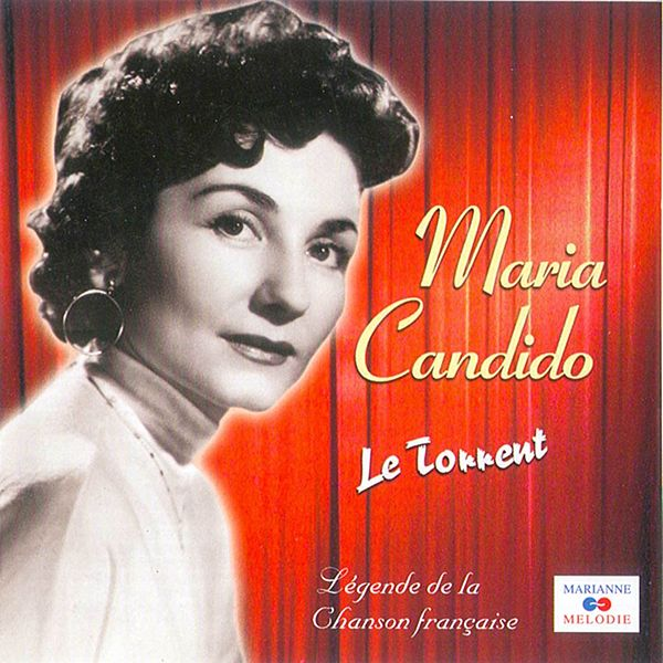 "Le Torrent (Collection ""Légende De La Chanson... By Maria"