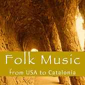 Folk Music: From USA To Catalonia de Various Artists