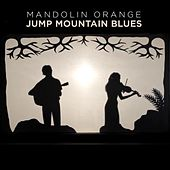 Jump Mountain Blues - Single by Mandolin Orange