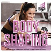 Music for Sports: Body Shaping (Perfect Music for Cycling, Running, Fitness, Cardio, Workout) von Various Artists