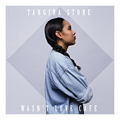 Wasn't Love Cafe by Tangina Stone