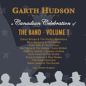 Garth Hudson Presents A Canadian Celebration Of The Band by Garth Hudson and Various Artists