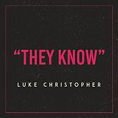They Know van Luke Christopher