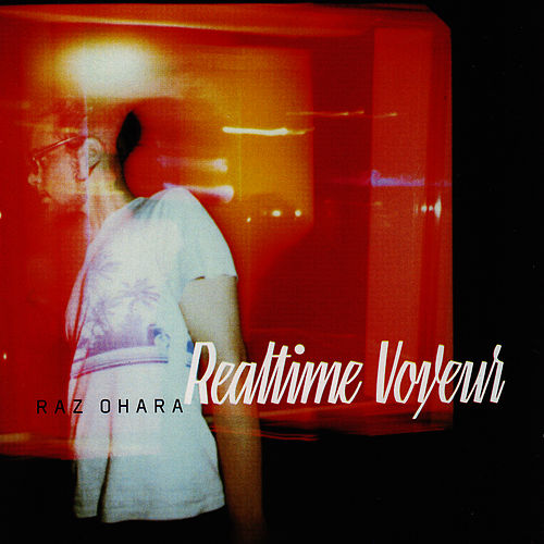 Real Time Voyeur by Raz Ohara