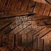 Dance Floor Warriors - EP by Coflo