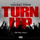 Turn Up - Single by Young Trap
