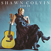 Hold On by Shawn Colvin