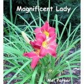 Magnificent Lady by Mel Parker