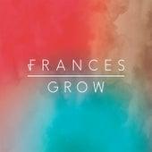 Grow by Frances