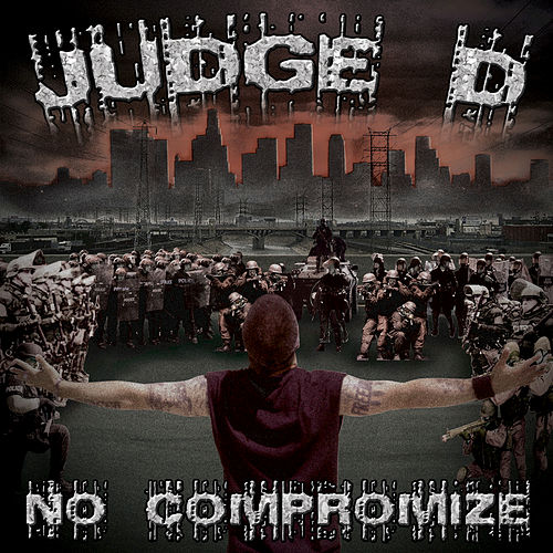 No Compromize by Judge D
