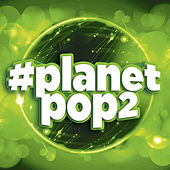 #Planetpop2 by Various Artists