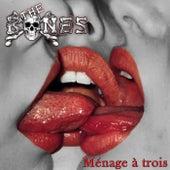 Ménage à trois by The Bones