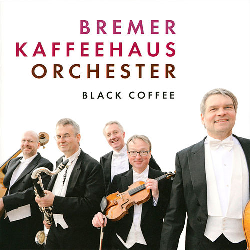 Black Coffee by Bremer Kaffeehaus-Orchester