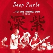 To the Rising Sun (In Tokyo) von Deep Purple