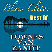 Blues Elite: Best Of Townes Van Zandt (Live) de Townes Van Zandt