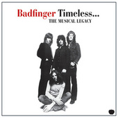 Timeless... The Musical Legacy by Badfinger